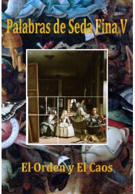 Palabras de Seda Fina V. El orden y el caos