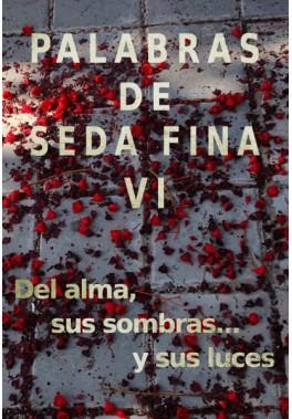 Palabras de Seda Fina VI. Del alma, sus sombras... y sus luces