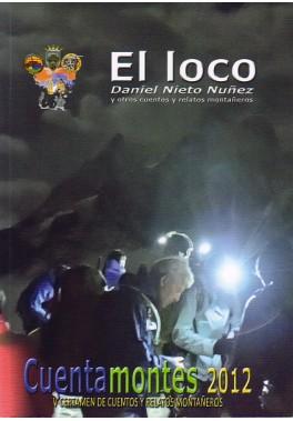 Cuentamontes 2012. El loco.